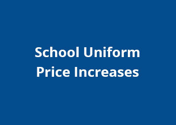 School Uniform Price Increases