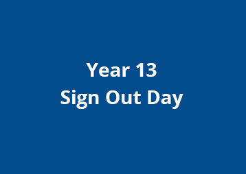 Year 13 Sign Out Day