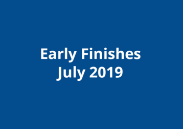 Early Finishes July 2019