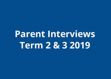Parent Interviews Term 2 3 2019
