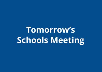 Tomorrows Schools Meeting