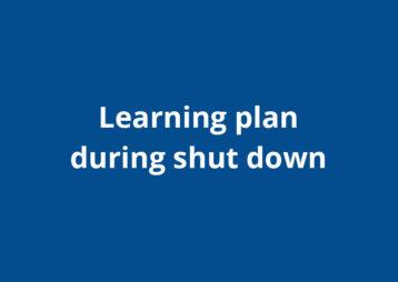 Learning Plan During Shut Down
