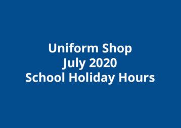 Uniform Shop July School Holiday Hours