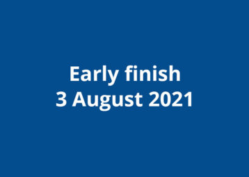 Early finish 3 august